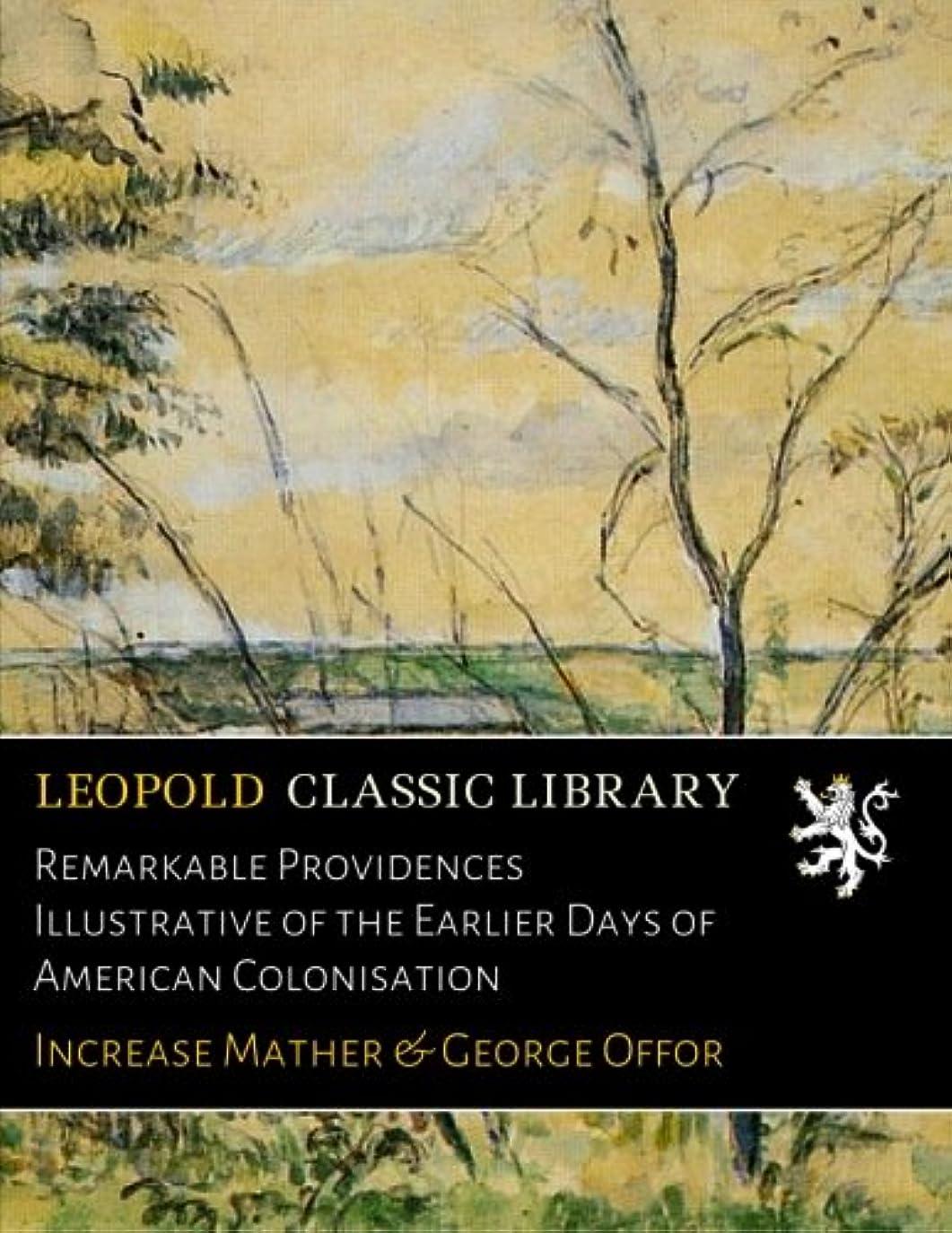 管理する刻む財産Remarkable Providences Illustrative of the Earlier Days of American Colonisation