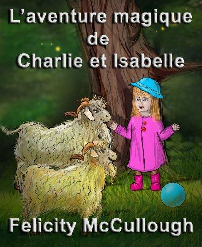 Couverture du livre L'aventure magique de Charlie et Isabelle (Les aventures magiques de Charlie et Isabelle)