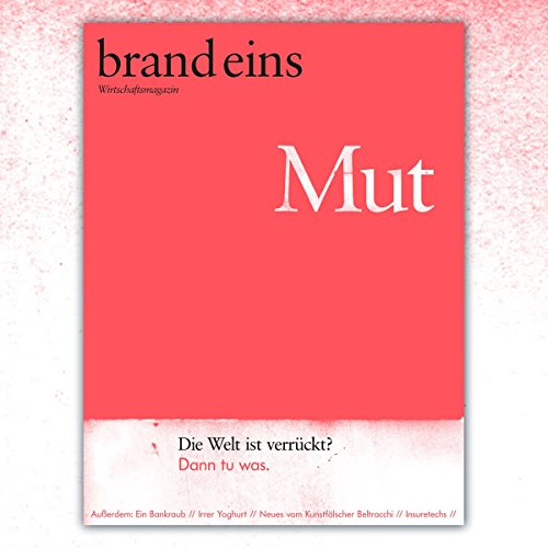 brand eins audio: Nur Mut                   By:                                                                                                                                 brand eins                               Narrated by:                                                                                                                                 Nina Schürmann,                                                                                        Petra Simon,                                                                                        Michael Bideller,                   and others                 Length: 3 hrs and 38 mins     Not rated yet     Overall 0.0