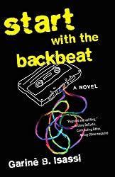 Start with the Backbeat (She Writes Press, 2016). Novel. Fiction.