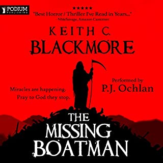 The Missing Boatman                   By:                                                                                                                                 Keith C. Blackmore                               Narrated by:                                                                                                                                 P.J. Ochlan                      Length: 20 hrs and 33 mins     19 ratings     Overall 4.0