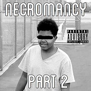 NECROMANCY, Pt. 2