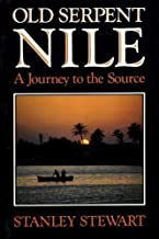 Old Serpent Nile: A Journey to the Source [Idioma Inglés]