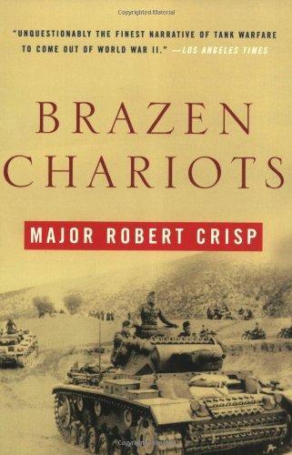 Brazen Chariots: A Tank Commander in Operation Crusader