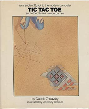 Tic Tac Toe: And Other Three-In-A Row Games from Ancient Egypt to the Modern Computer 0690043163 Book Cover