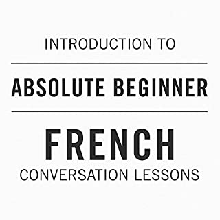 Introduction to Absolute Beginner French Conversation Lessons audiobook cover art
