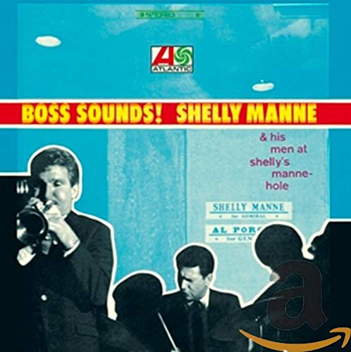 Boss Sounds:Shelly Manne &His Men at Shelly'S Mann