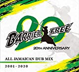 BARRIER FREE 20 周年 ALL JAMAICAN DUB MIX 2001-2020