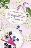Sternenblütenträume: Roman von Sosnitza, Ulrike