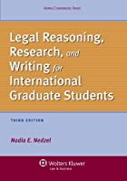 Legal Reasoning, Research, and Writing for International Graduate Students (Aspen Coursebook)