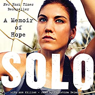 Solo     A Memoir of Hope              By:                                                                                                                                 Hope Solo                               Narrated by:                                                                                                                                 Christina Delaine                      Length: 10 hrs and 18 mins     64 ratings     Overall 4.5