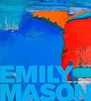 Emily Mason: The Light in Spring by David Ebony Christina Weyl(2015-10-08)