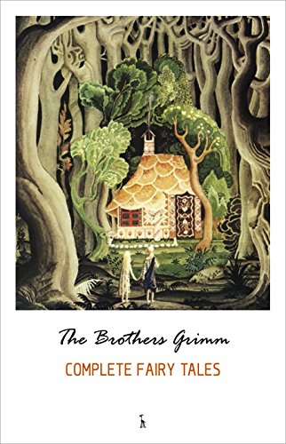The Complete Grimm's Fairy Tales by [The Brothers Grimm]