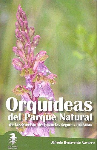 Orquídeas del Parque Natural de las Sierras de Cazorla, Segura y Las Villas (Flora Baetica)