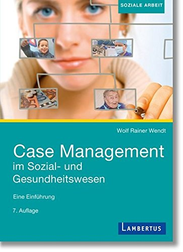 Case Management im Sozial- und Gesundheitswesen: Eine Einführung