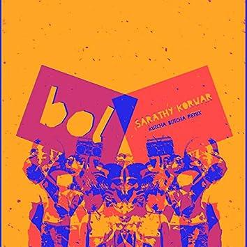 Bol (feat. Zia Ahmed & Aditya Prakash) [Kutcha Butcha Remix]