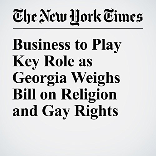 Business to Play Key Role as Georgia Weighs Bill on Religion and Gay Rights audiobook cover art