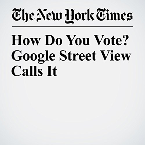 How Do You Vote? Google Street View Calls It copertina