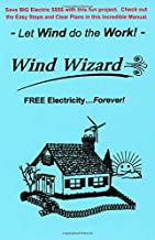 The Wind Wizard - FREE Electricity...Forever! - Let Wind do the Work!