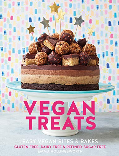 Vegan Treats: Easy vegan bites and bakes. Gluten-free, dairy-free & refined sugar-free