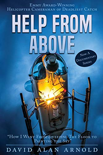 Help From Above: How I went from Sweeping the Floor to Painting the Sky (Volume 1)