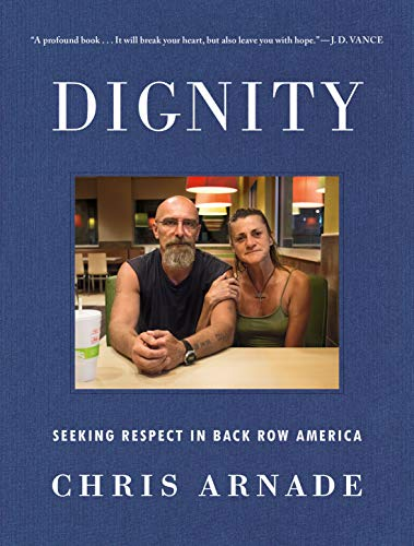 Dignity: Seeking Respect in Back Row America (English Edition)