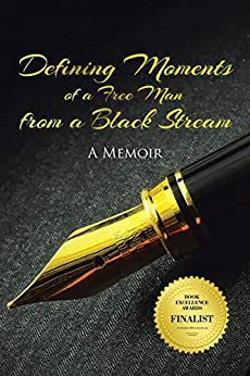 Defining Moments of a Free Man from a Black Stream by [Dr.Frank L. Douglas]