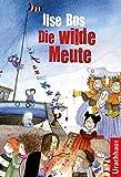 Die wilde Meute - Ilse Bos