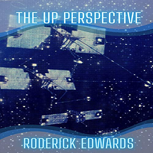 The Up Perspective Audiobook By Roderick Edwards, Tony Wright cover art