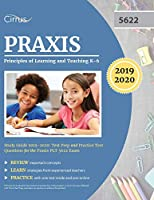 Praxis Principles of Learning and Teaching K-6 Study Guide 2019-2020: Test Prep and Practice Test Questions for the Praxis PLT 5622 Exam