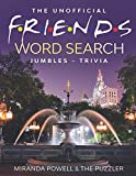 THE UNOFFICIAL FRIENDS WORD SEARCH, JUMBLES, AND TRIVIA BOOK