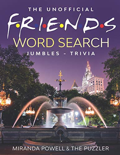 THE UNOFFICIAL FRIENDS WORD SEARCH, JUMBLES, AND TRIVIA BOOK (Friends TV Show Word Puzzle Books)