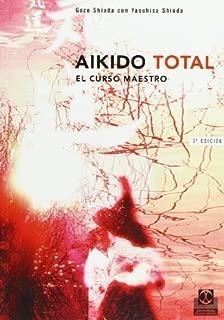 Aikido Total - El Curso Maestro (Spanish Edition) by Gozo Shioda, Yasuhisa Shioda (2004) Paperback