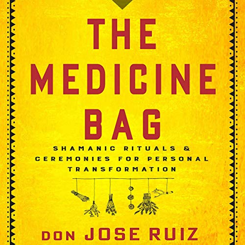 The Medicine Bag Audiobook By Don Jose Ruiz cover art