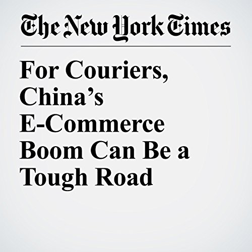 For Couriers, China's E-Commerce Boom Can Be a Tough Road copertina