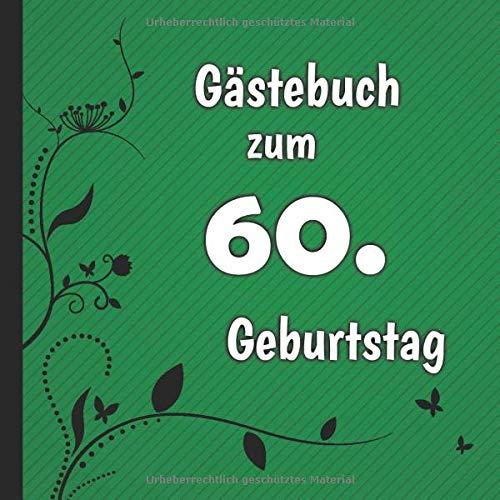 Gästebuch zum 60. Geburtstag: Gästebuch in Grün Schwarz und Weiß für bis zu 50 Gäste   Zum...