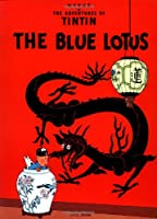 The Blue Lotus (The Adventures of Tintin: Original Classic)