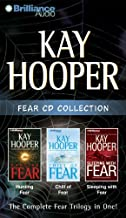 Kay Hooper Fear CD Collection: Hunting Fear, Chill of Fear, Sleeping with Fear (Fear Series)