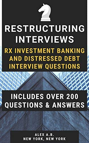 Restructuring Investment Banking and Distressed Debt Interview Questions Over 200 Questions product image