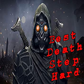Best Death Step Hard