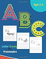 ABC Letter Tracing for Preschoolers: My First Writing Workbook 108 Pages,Complete Alphabet An Exercise For Kids With Pen Control, Line Tracing, Each Letter Is Accompanied By a Picture With To Help You Remember The Letters,Kindergarten and Kids Ages 3-5