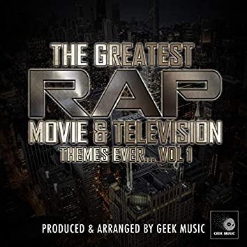 The Greatest Rap Movie & Television Themes Ever, Vol. 1