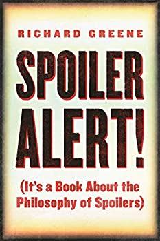 Spoiler Alert!   It s a Book about the Philosophy of Spoilers