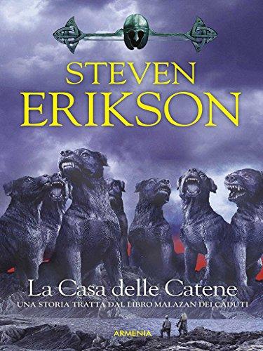 La Casa delle Catene: Una storia tratta dal Libro Malazan dei Caduti