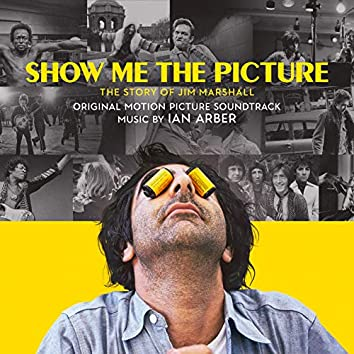 Show Me the Picture: The Story of Jim Marshall (Original Motion Picture Soundtrack)