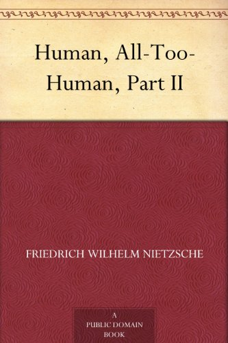 Human, All-Too-Human, Part II (English Edition)