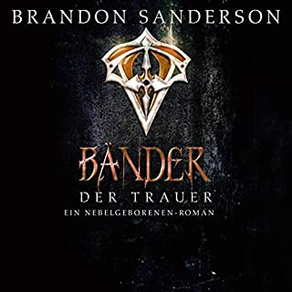Bänder der Trauer     Mistborn 6              By:                                                                                                                                 Brandon Sanderson                               Narrated by:                                                                                                                                 Detlef Bierstedt                      Length: 15 hrs and 38 mins     1 rating     Overall 5.0