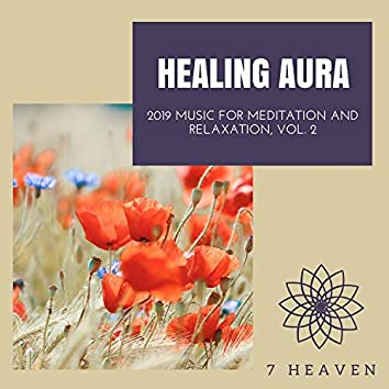 Healing Aura - 2019 Music For Meditation And Relaxation, Vol. 2