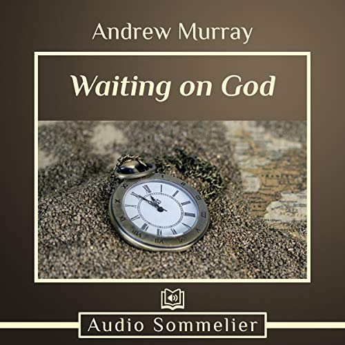 Waiting on God                   By:                                                                                                                                 Andrew Murray                               Narrated by:                                                                                                                                 John Potter                      Length: 3 hrs and 29 mins     Not rated yet     Overall 0.0
