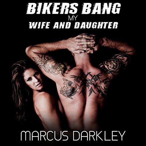 Bikers Bang My Wife & Daughter audiobook cover art